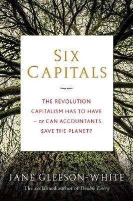 9781743319161 - Six Capitals: The Revolution Capitalism Has to Have - or Can Accountants Save the Planet?