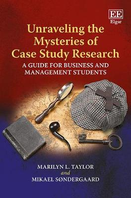 9781786437211 - Unraveling the Mysteries of Case Study Research: A Guide for Business and Management Students