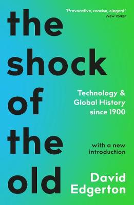 9781788163088 - The Shock Of The Old: Technology and Global History since 1900