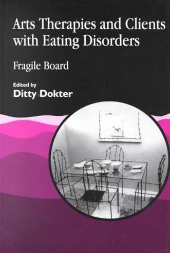 9781853022562 - Arts therapies and clients with eating disorders: fragile bo ard