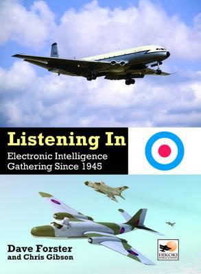 9781902109381 - Listening In: Electronic Intelligence Gathering since 1945