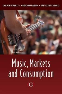 9781908999528 - Music, Markets and Consumption