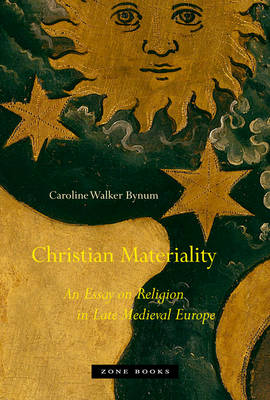 9781935408116 - Christian Materiality: An Essay on Religion in Late Medieval Europe