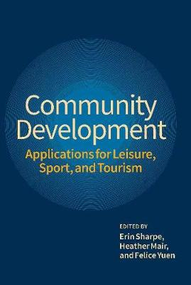 9781939476104 - Community Development: Applications for Leisure, Sport, and Tourism