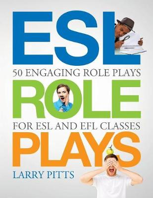 9781942116073 - ESL Role Plays: 50 Engaging Role Plays for ESL and EFL Classes