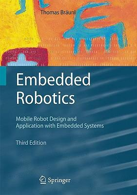 9783540705338 - Embedded robotics - mobile robot design and applications with embedded systems