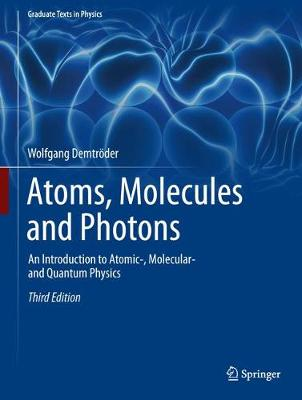 9783662555217 - Atoms, Molecules and Photons: An Introduction to Atomic-, Molecular- and Quantum Physics