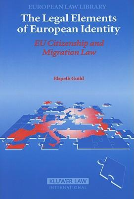 9789041123046 - Legal elements of european identity: eu citizenship and migration law