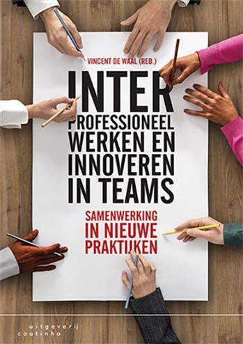 9789046906026 - Interprofessioneel werken en innoveren in teams