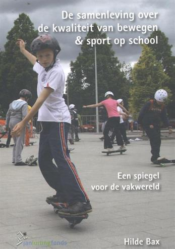 9789072335524 - De samenleving over de kwaliteit van bewegen & sport op school ; the society on the quality of physical education at school