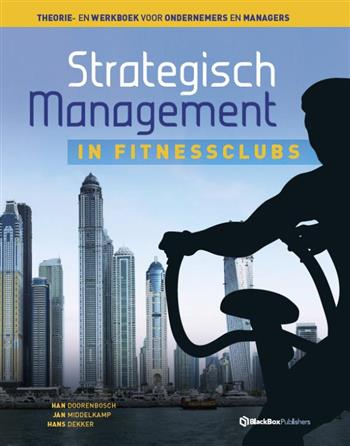 9789082190410 - Strategisch management in fitnessclubs